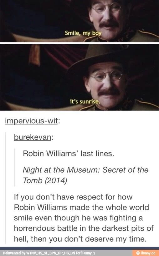 God Bless Your Soul Robin Williams Night At The Museum Movie Quotes Robin Williams