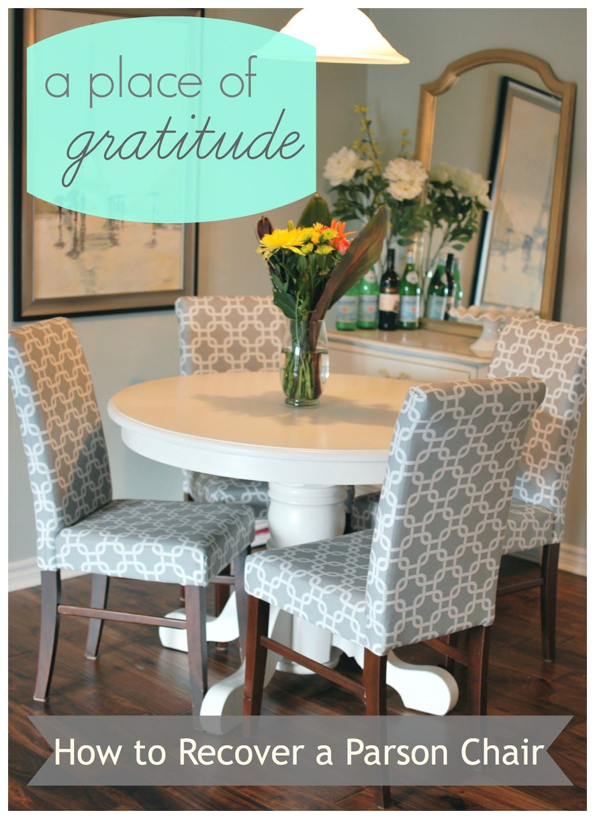 A place of gratitude How to Recover a Parson Chair Recovering