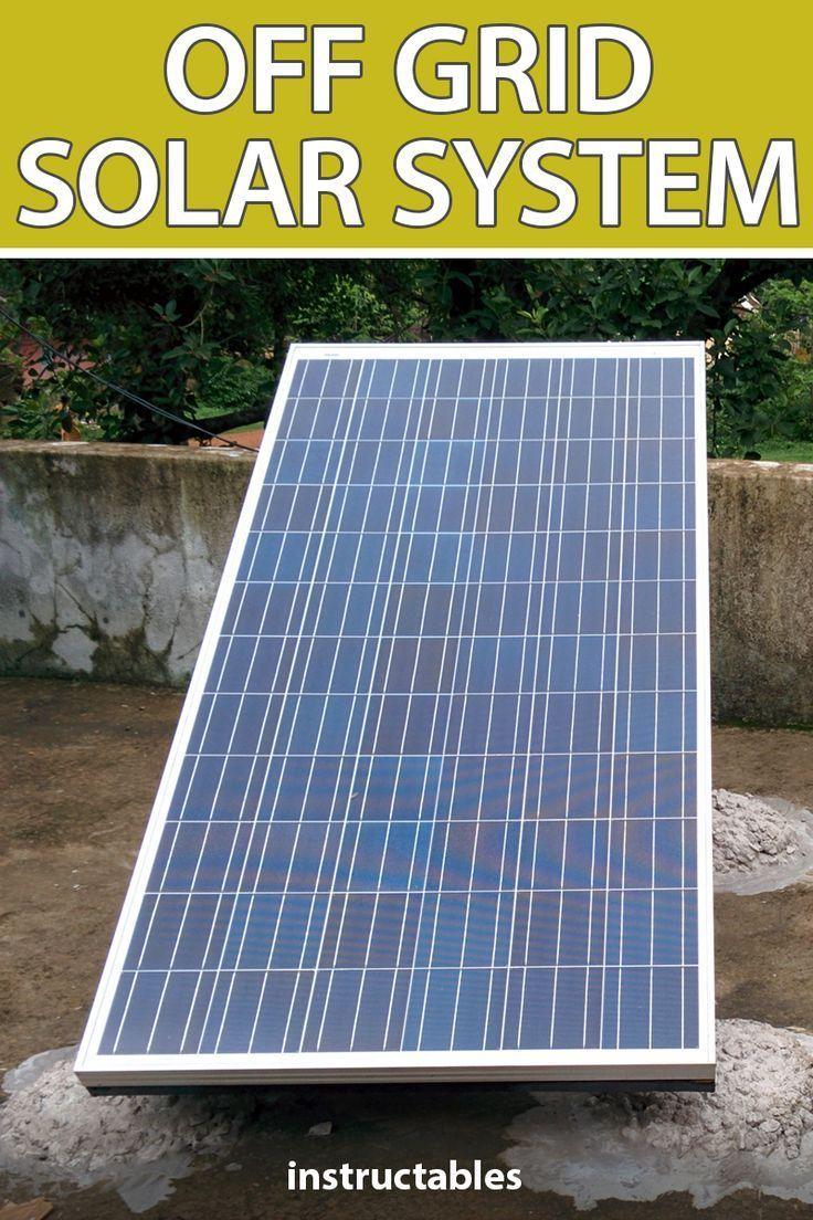 Diy Off Grid Solar System In 2020 Off Grid Solar Off Grid Solar Power Solar Water Heater Diy