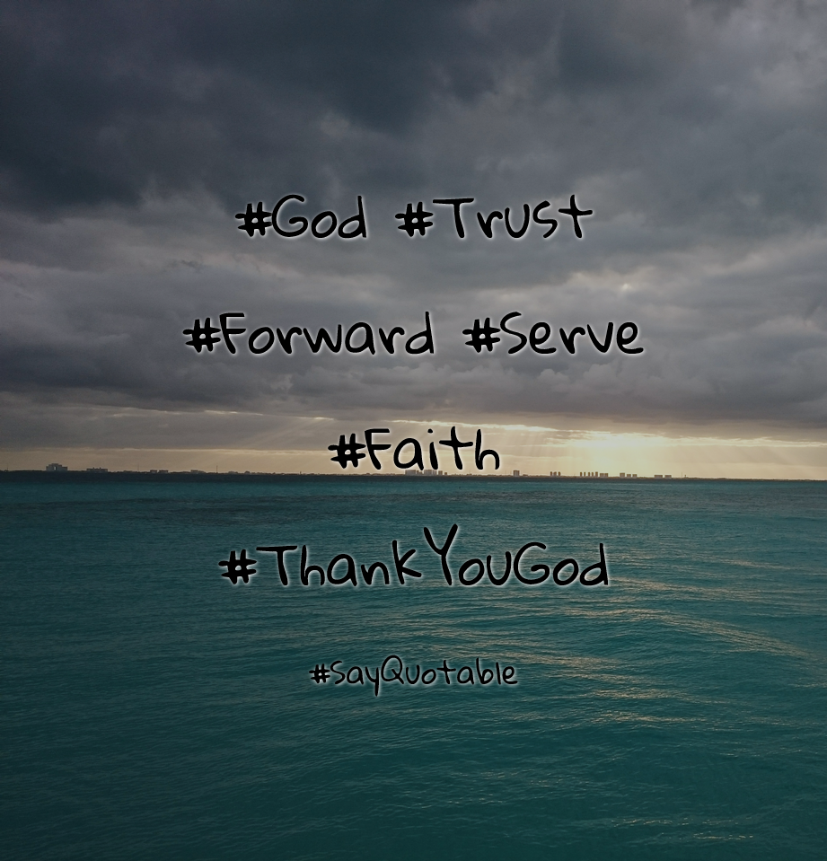 Quotes About #God #Trust #Forward #Serve #Faith #ThankYouGod With Images