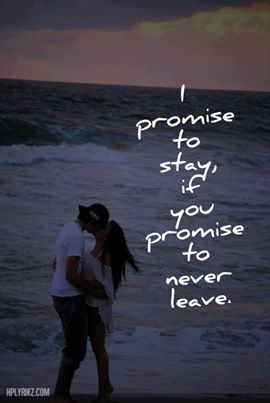 Stay With Me Forever Inspirational Quotes You Promised Quality Quotes