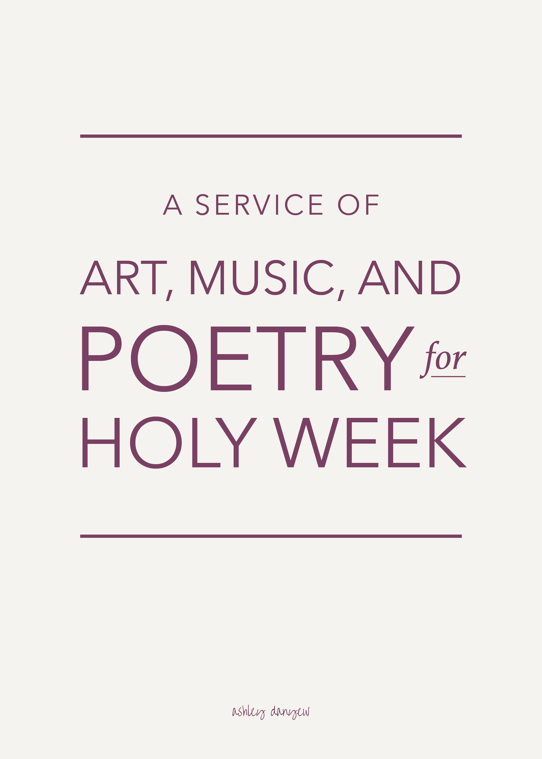 A Service Of Art Music And Readings For Holy Week With