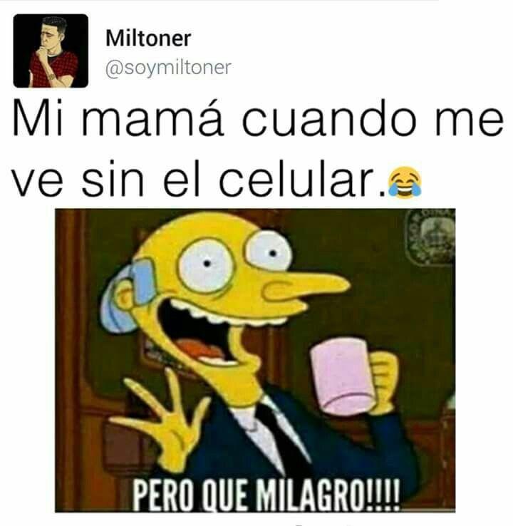 Mi Mama Cuando Me Ve Sin El Celular Memes Divertidos Meme Gracioso Chistes Graciosos