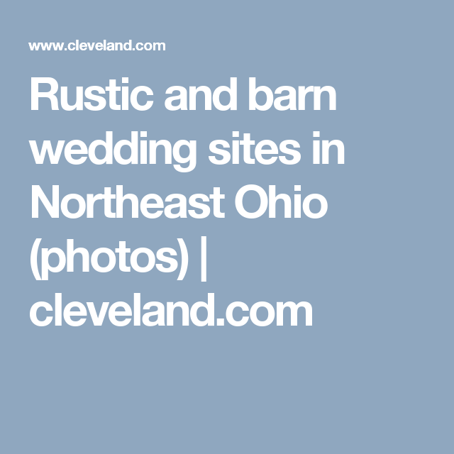 Rustic, barn wedding sites in Northeast Ohio | Rustic ...