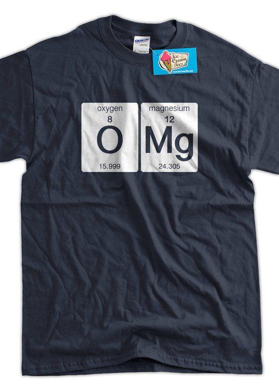 9b08d0ff Funny Science T-Shirt OMG T-shirt Oxygen Magnesium Funny Geek T-shirt  Screen Printed T-Shirt Tee Shi