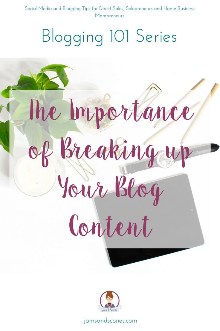The Importance of Breaking Up Your Blog Content | Blogging, Content ...