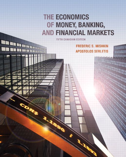 Test Bank Solutions For The Economics Of Money Banking And Financial Markets Fifth Canadian Edition Plus Myeconlab With P Financial Markets Test Bank Economics