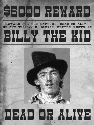 Gallery For Gt Authentic Billy The Kid Wanted Poster Billy The Kids Famous Outlaws Old West Outlaws