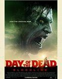Watch Day of the Dead: Bloodline Full-Movie Streaming