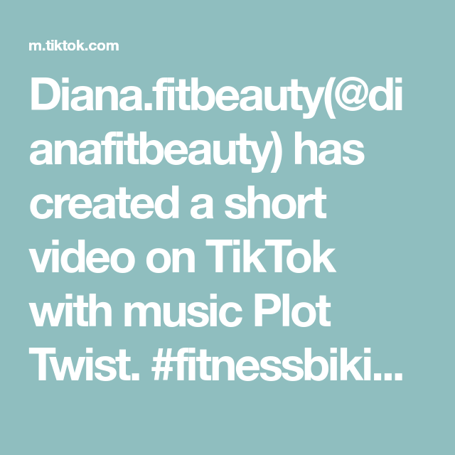 Diana Fitbeauty Dianafitbeauty Has Created A Short Video On Tiktok With Music Plot Twist Fitnessbikini Sarisin Sporcu Guclu Plot Twist Musica Videolar