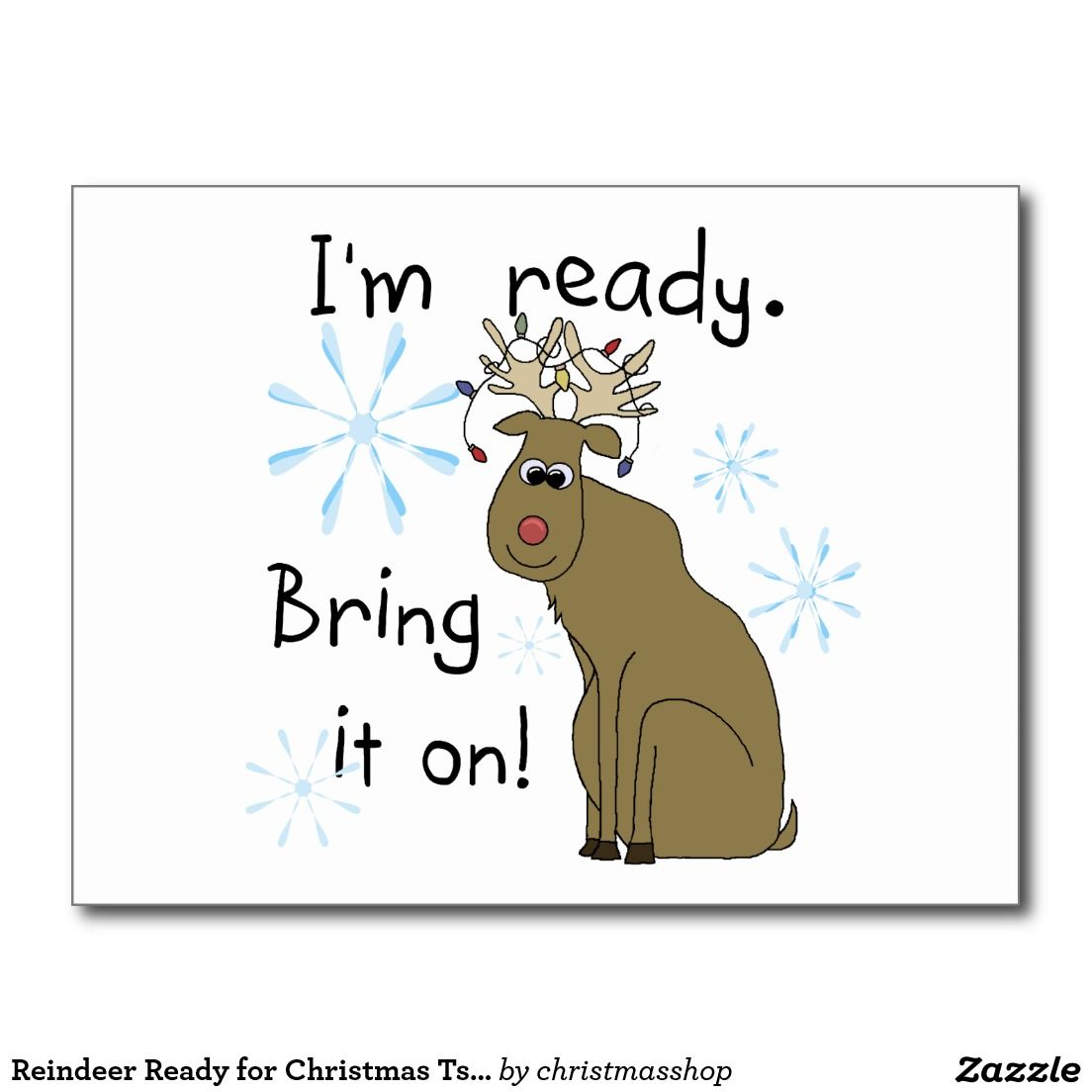 Reindeer Ready for Christmas Tshirts and Gifts Postcard