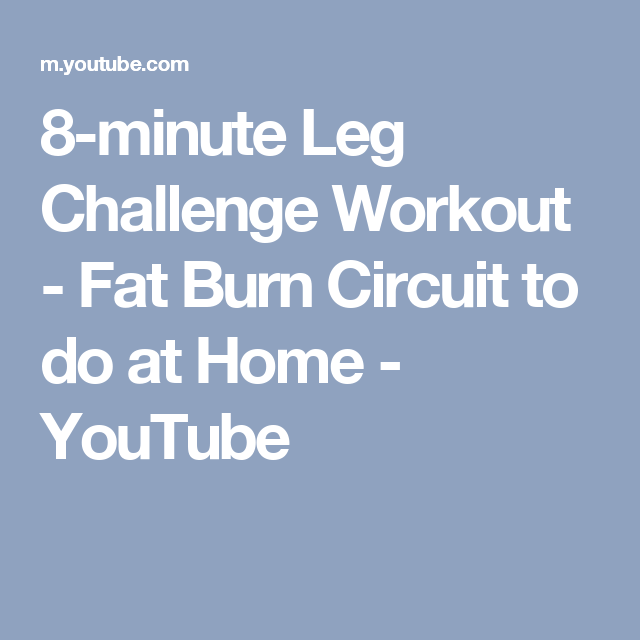 8-minute Leg Challenge Workout - Fat Burn Circuit to do at Home - YouTube