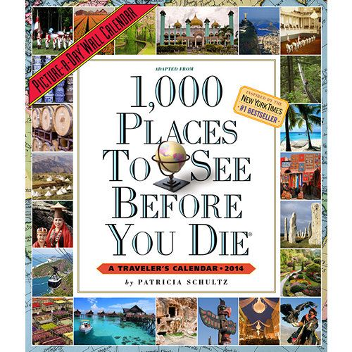 1,000 Places to See Wall Calendar: You don't need to leave home to travel the world--and what better guide than Patricia Schultz, author the  #1 New York Times bestseller 1,000 Places to See Before You Die. The ultimate gift for both adventurers and armchair travelers, this calendar embarks on twelve trips-of-a-lifetime, all in the space of a year. http://www.calendars.com/Globetrotter/1000-Places-to-See-2014-Wall-Calendar/prod201400005431/?categoryId=cat00719=cat00719