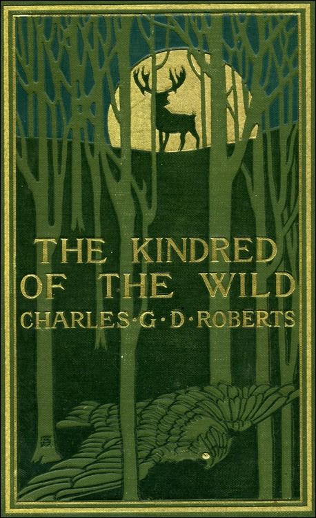 'The Kindred of the Wild' ~Charles G.D. Roberts :: 1902