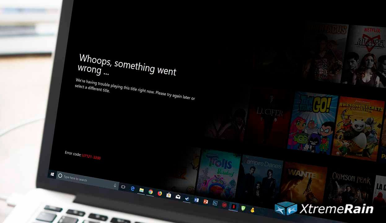 How to Fix Netflix Error U7121 on Windows 10 | IT Tips