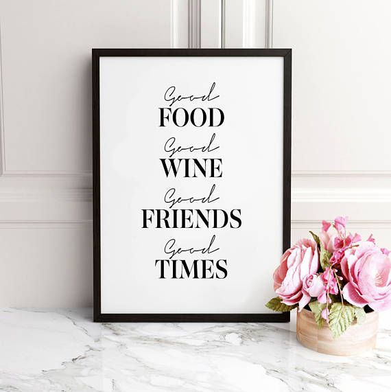 Kitchen Prints Wine Print Food Print Friends Quote Print