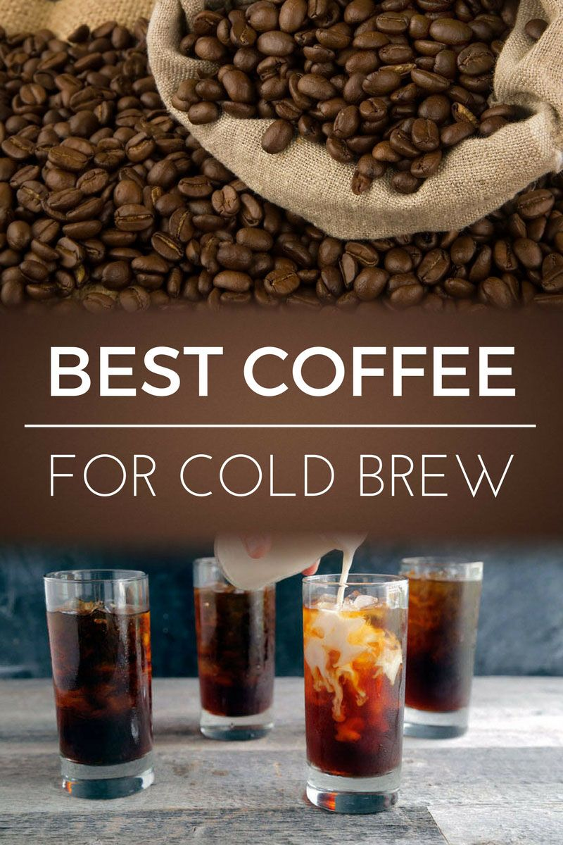 Best Coffee for Cold Brew Dopimize Cold brew coffee