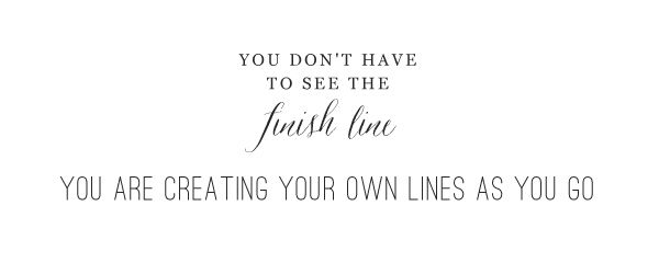 Artist You DonT Have To See The Finish Line You Are Creating