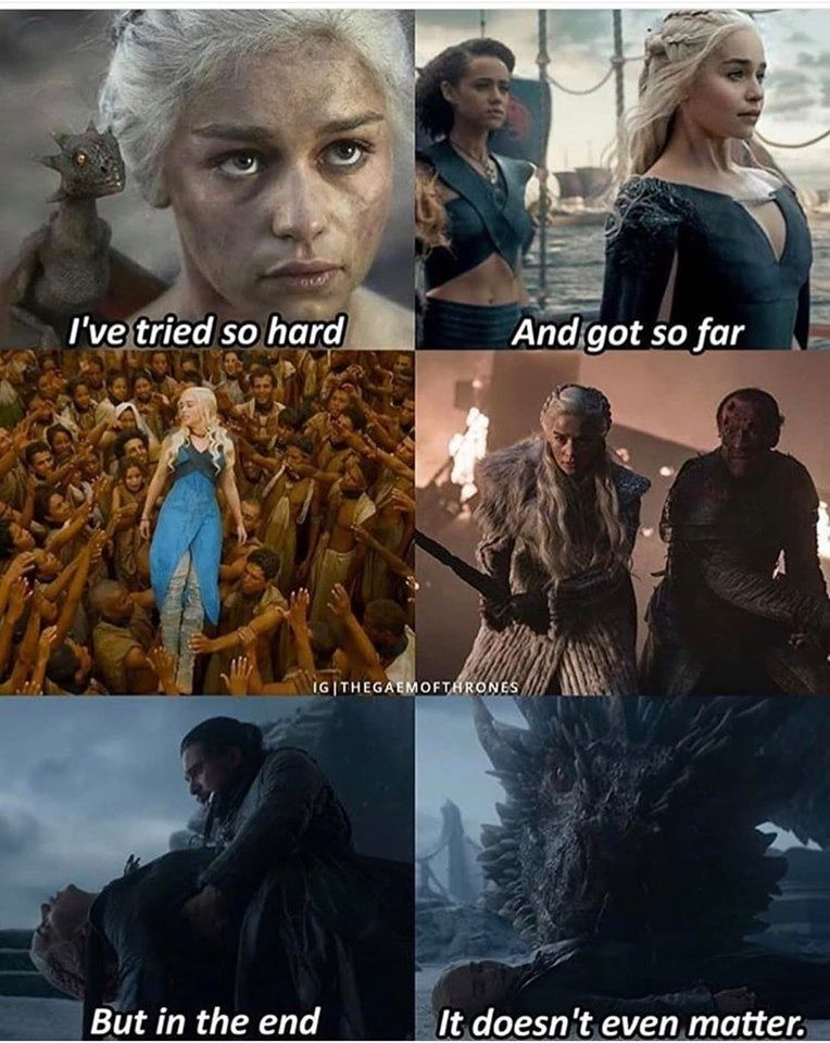 Game Of Thrones Meme Daenerys : thrones, daenerys, Daenerys, Tried, Doesn't, Matter, Thrones, Series,, Facts,
