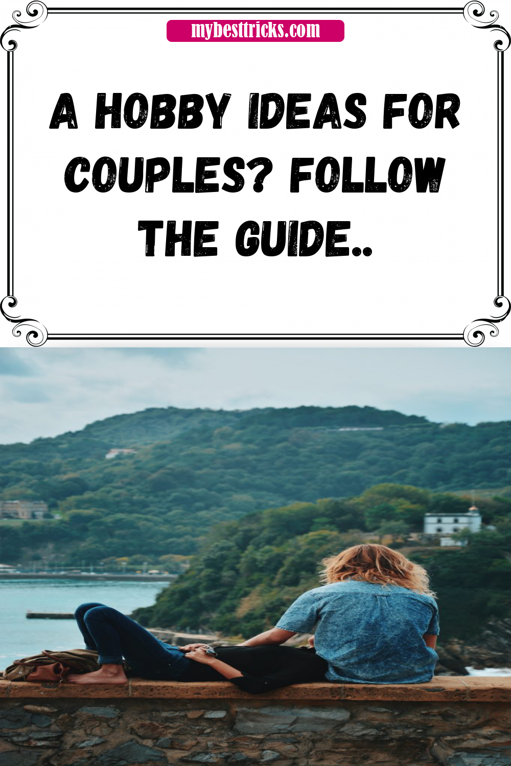 Find Ideas For Hobbies And Activities To Do As A Couple Having Fun Good Time With Your Partner Is Essential Have Learn New Language Couples
