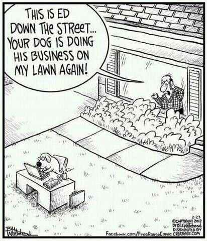 Funny Business Cartoon Your Dog Is Doing Business On My Lawn Again Cartoon Jokes Funny Cartoons Funny Cartoons Jokes
