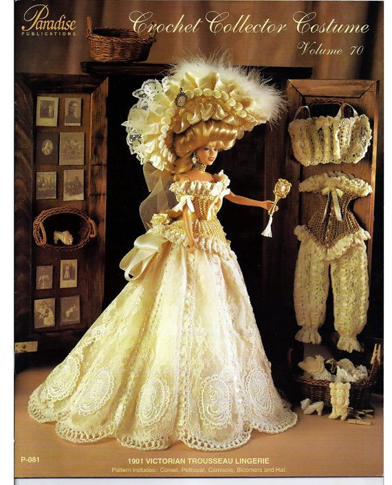 Crochet Collector Costume Volume 70 / 1901 Victorian trousseau Lingerie Costume Fashion Doll  Crochet Pattern P-081