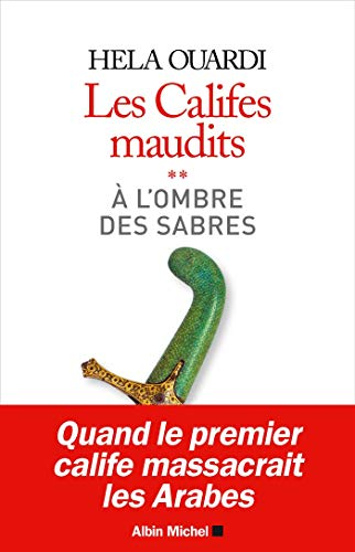 A L Ombre Des Sabres Les Califes Maudits Volume 2 De Hela Ouardi Ebook Good Books Download Books