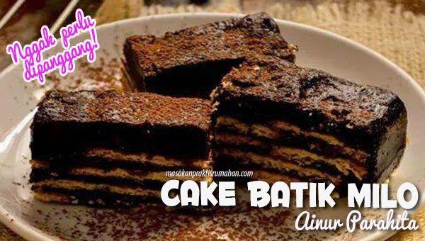 Keik Batik Milo Cake Tanpa Panggang Dan Tanpa Kukus Resep Kue Resep Biskuit Panggang