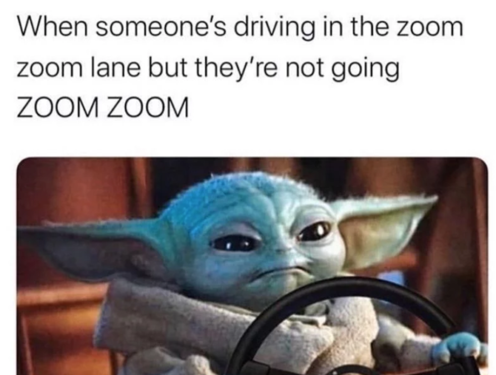 13 Memes About Angry Driving Work Memes Yoda Meme Yoda Funny