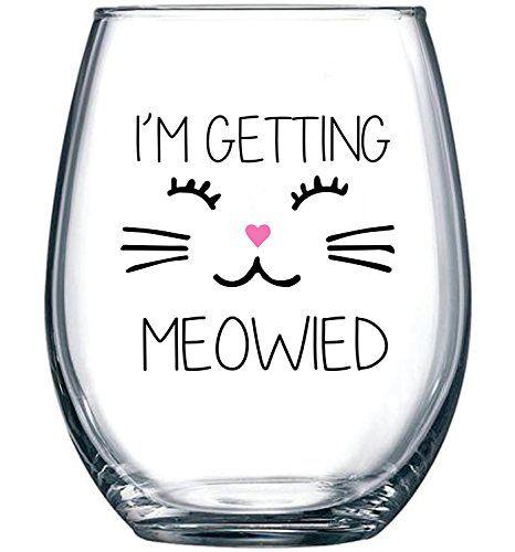 im getting meowied funny wine glass 15oz unique wedding gift idea for fiancee bride