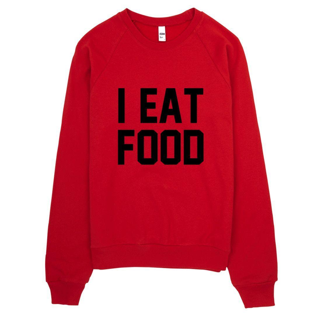 I Eat Food Crewneck Sweater Made in LA