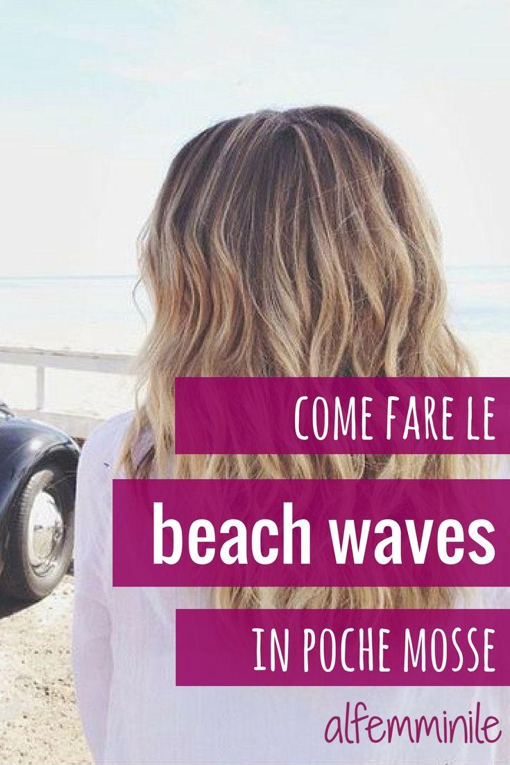 Beach Waves Come Fare I Capelli Mossi Dalleffetto Naturale