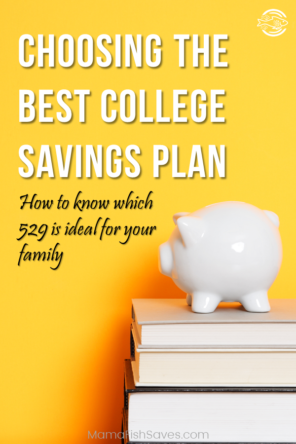 Choosing The Best 529 College Savings Plan For Your Family 529 College Savings Plan College Savings Plans Saving For College