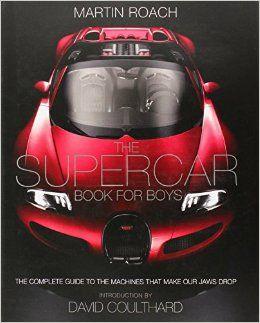 The Supercar Book For Boys Amazon Co Uk Martin Roach 9780007578504 Books