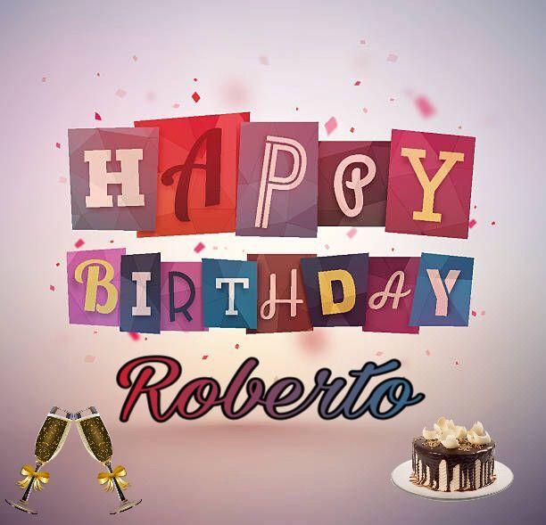 Buon Compleanno Roberto Buon Compleanno Auguri Di Buon Compleanno Immagini Di Buon Compleanno