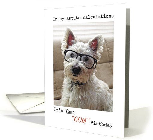 Westies Calculations Happy 60th Birthday Card Westie Dog