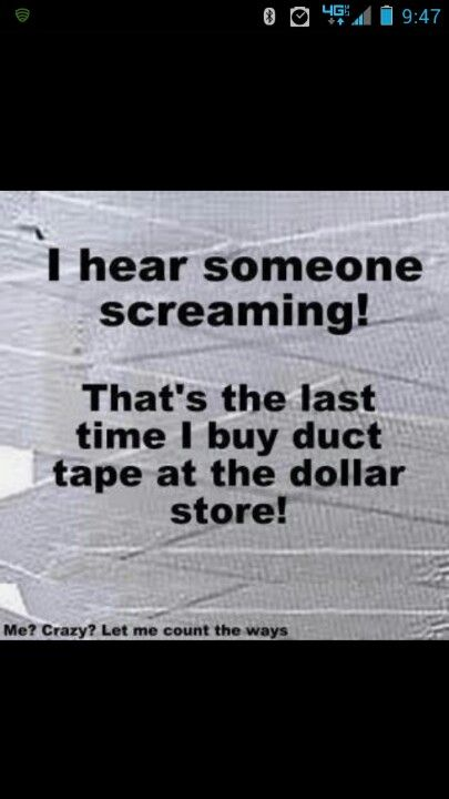 Stupid cheap duct tape..... LOL