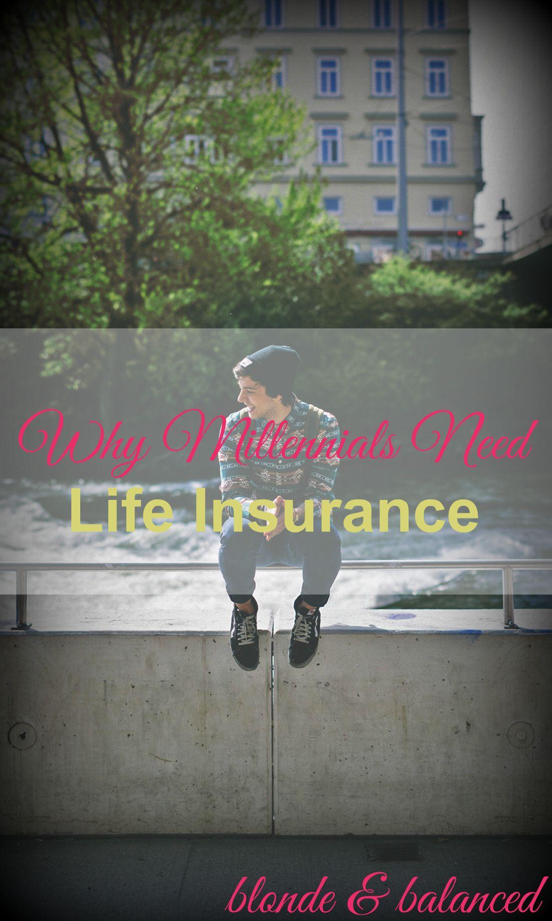 Why Millennials Need Life Insurance | Life insurance ...