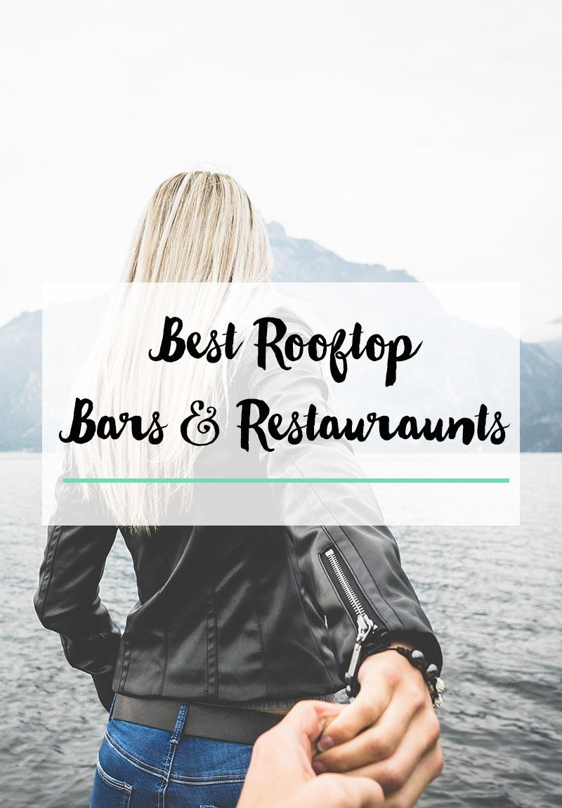 Best Rooftop Bars & Restaurants
