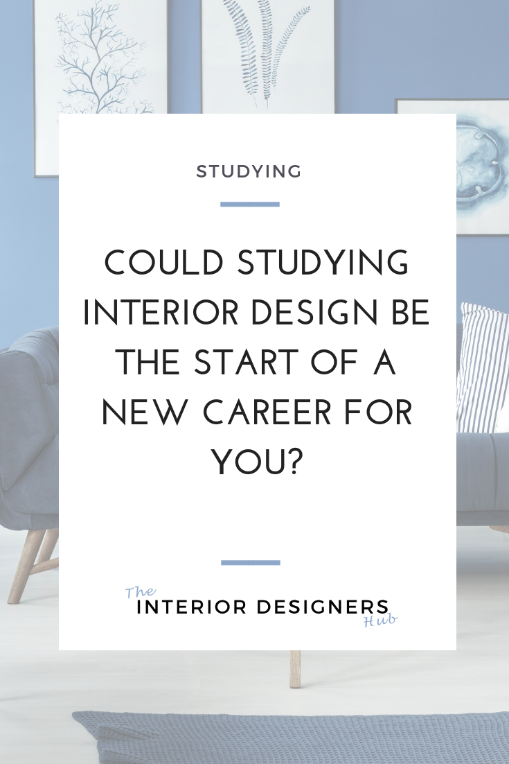Could Studying Interior Design Be The Start Of A New Career For