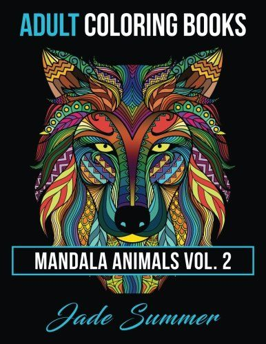 Adult Coloring Books Animal Mandala Designs And Stress Relieving Patterns For Anger Release Relaxation Zen 2017 AMAZON BEST SELLING AUTHOR