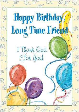 Dear Cards Happy Birthday Long Time Friend Birthday Greetings Friend Birthday Cards For Friends Happy Birthday Cards