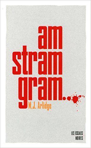Am stram gram - M.J. ARLIDGE, Elodie LEPLAT