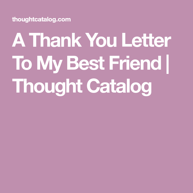 A Thank You Letter To My Best Friend
