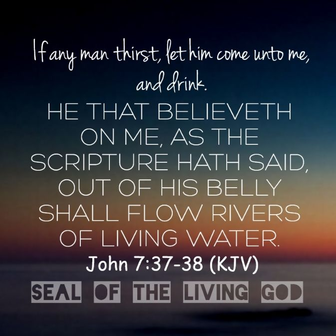 In The Last Day That Great Of Feast Jesus Stood And Cried Saying If Any Man Thirst Let Him Come Unto Me Drink He Believeth On