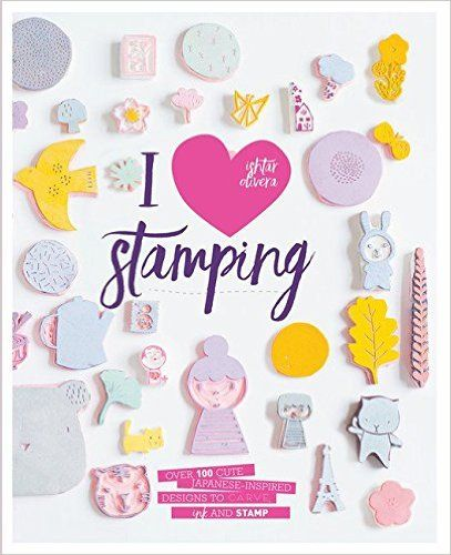 I Heart Stamping: Over 100 cute Japanese-inspired designs to carve, ink and stamp: Amazon.co.uk: Ishtar Olivera: 9781849497855: Books