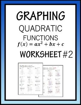 Graphing Quadratic Functions F X Ax 2 Bx C Algebra Worksheet 2 Quadratics Algebra Worksheets Quadratic Functions
