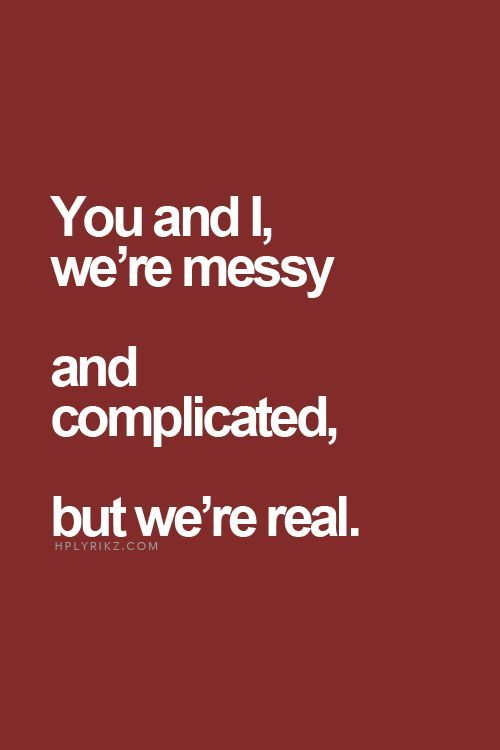 I am complicated..you are also complicated..but we\'re real ...