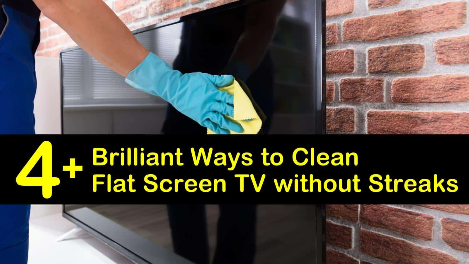 4+ Brilliant Ways to Clean Flat Screen TV without Streaks