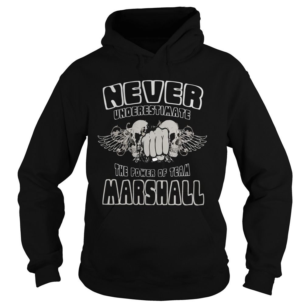 Marshall  Never Underestimate The Power Of Team Marshall
